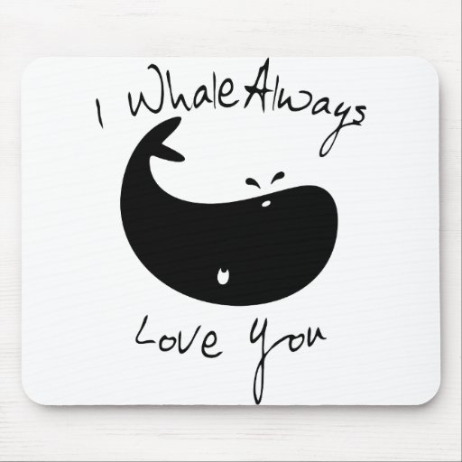 I de la ballena amor siempre usted tapete de ratones