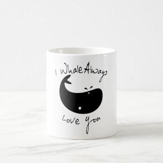 I de la ballena amor siempre usted taza de café