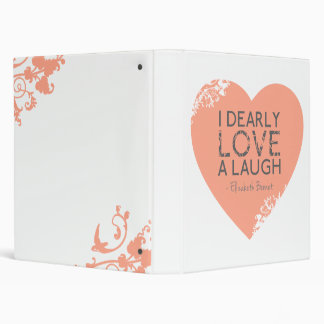 I Dearly Love A Laugh - Jane Austen Quote 3 Ring Binder