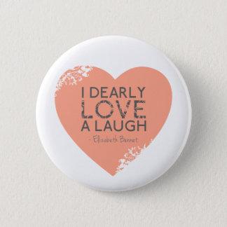 I Dearly Love A Laugh - Jane Austen Quote Button