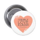I Dearly Love A Laugh - Jane Austen Quote 2 Inch Round Button