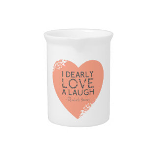 I Dearly Love A Laugh - Jane Austen Quote Drink Pitcher