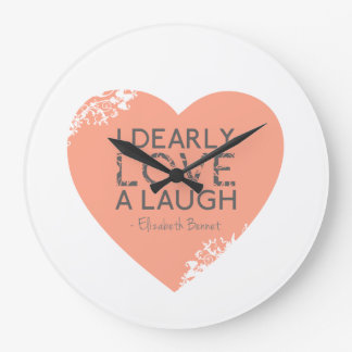 I Dearly Love A Laugh - Jane Austen Quote Large Clock