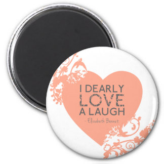 I Dearly Love A Laugh - Jane Austen Quote Magnet