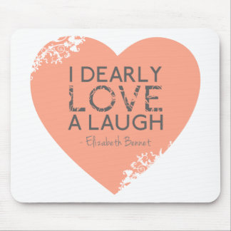 I Dearly Love A Laugh - Jane Austen Quote Mouse Pad