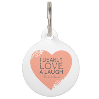 I Dearly Love A Laugh - Jane Austen Quote Pet ID Tag