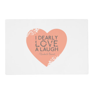 I Dearly Love A Laugh - Jane Austen Quote Placemat