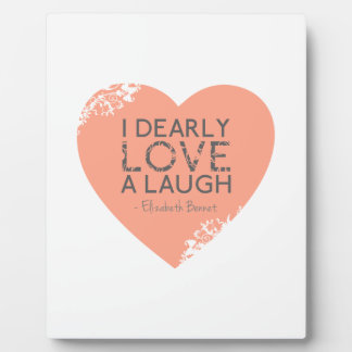 I Dearly Love A Laugh - Jane Austen Quote Plaque