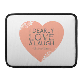I Dearly Love A Laugh - Jane Austen Quote Sleeve For MacBook Pro