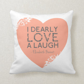 I Dearly Love A Laugh - Jane Austen Quote Throw Pillow