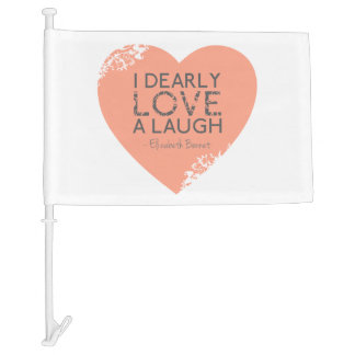 I Dearly Love A Laugh - Jane Austen Quote Car Flag
