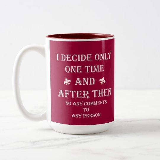 I Decide Two-Tone Coffee Mug