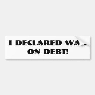 """""""I Declared War on Debt"""" Bumper Sticker"""
