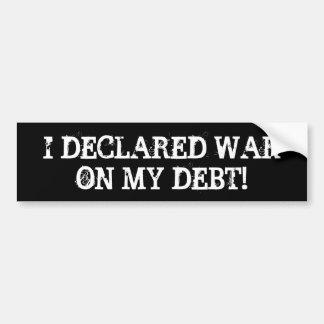 """""""I Declared War on My Debt"""" Bumper Sticker"""