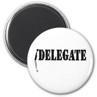 I Delegate Refrigerator Magnets
