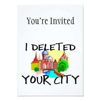I Deleted Your City 5x7 Paper Invitation Card