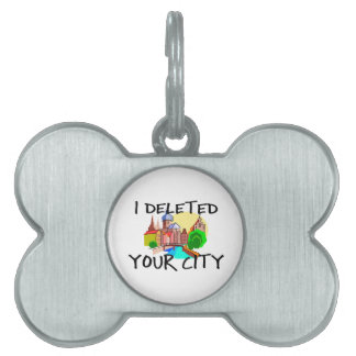 I Deleted Your City Pet ID Tag
