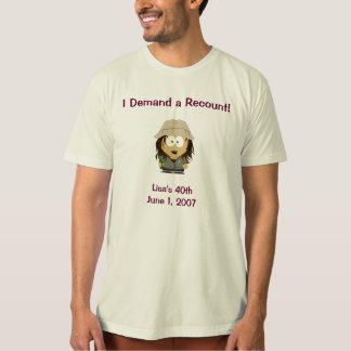 I Demand a Recount! T-Shirt