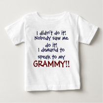 I demand to speak to my GRAMMY! Infant T-Shirt