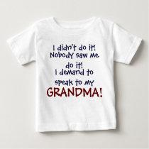 I demand to speak to my GRANDMA! Infant T-Shirt
