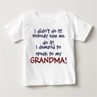 I demand to speak to my GRANDMA! Infant T-Shirt