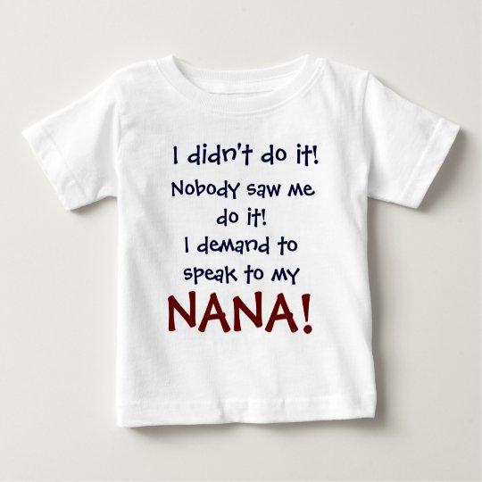 I demand to speak to my nana t shirt for T shirt on demand