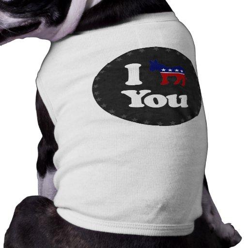 I Democrat You - Pet Tshirt