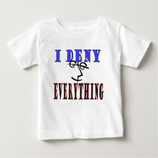 I Deny Everything legal humor T-shirt