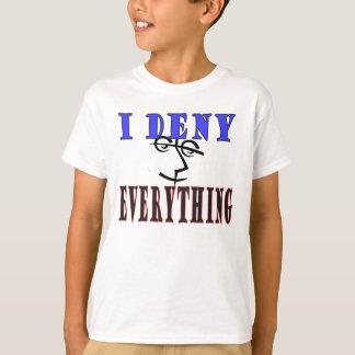 I Deny Everything legal humor T-Shirt