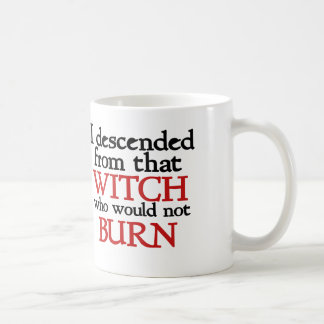 I descended from that witch that wouldn't burn coffee mug