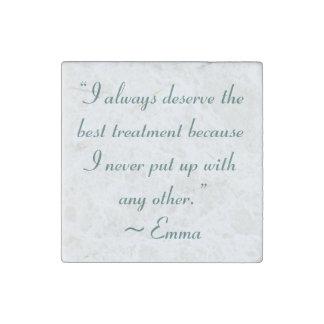 I Deserve the Best Treatment Jane Austen Quote Stone Magnet