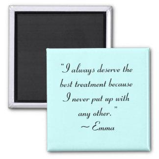 I Deserve the Best Treatment Jane Austen Quote Refrigerator Magnet