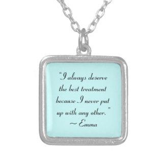 I Deserve the Best Treatment Jane Austen Quote Square Pendant Necklace