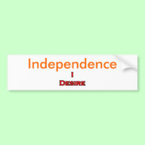 I Desire Independence bumper stickers