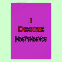 I Desire Independence cards
