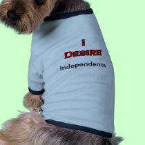 I Desire Independence pet clothing