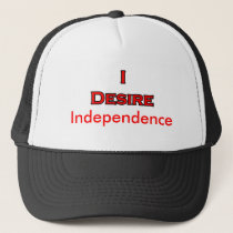 I Desire Independence hats