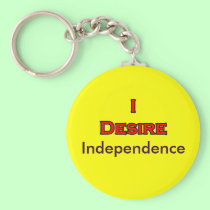 I Desire Independence keychains
