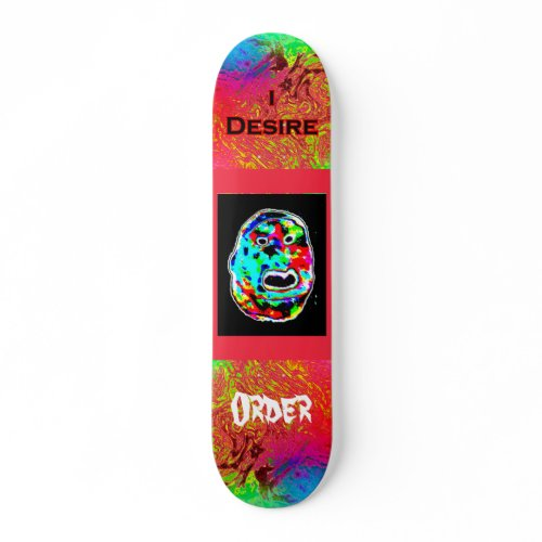 I Desire Order Freak Face skateboard