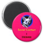 I Desire Social Contact Fridge Magnets