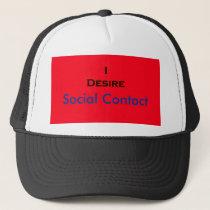 I Desire Social Contact hats