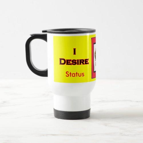I Desire Status mug
