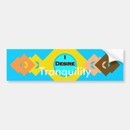 I Desire Tranquility Bumper Sticker
