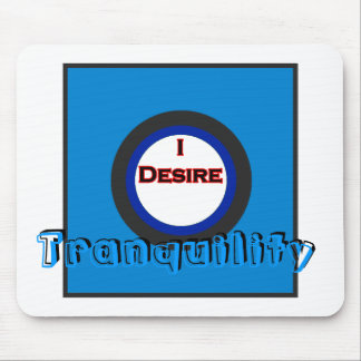 I Desire Tranquility Mouse Pad