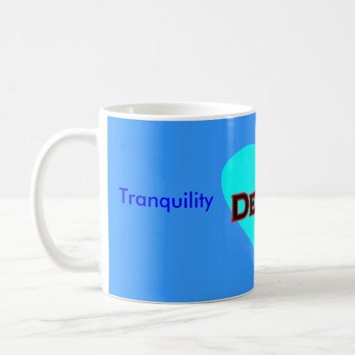 I Desire Tranquility mug