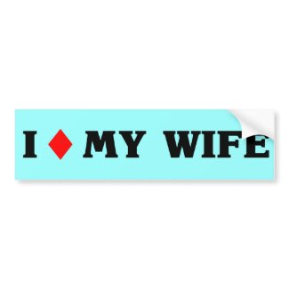 I (diamond) My Wife Bumper Sticker
