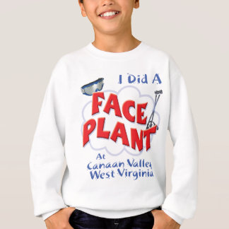 I Did a Face Plant At Canaan Valley, West Virginia Sweatshirt