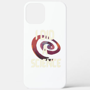 I Did A Science iPhone 12 Pro Max Case