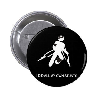 i did all my own stunts buttons
