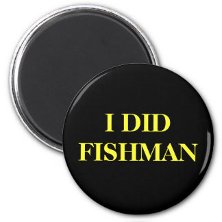 I DID FISHMAN 2 INCH ROUND MAGNET